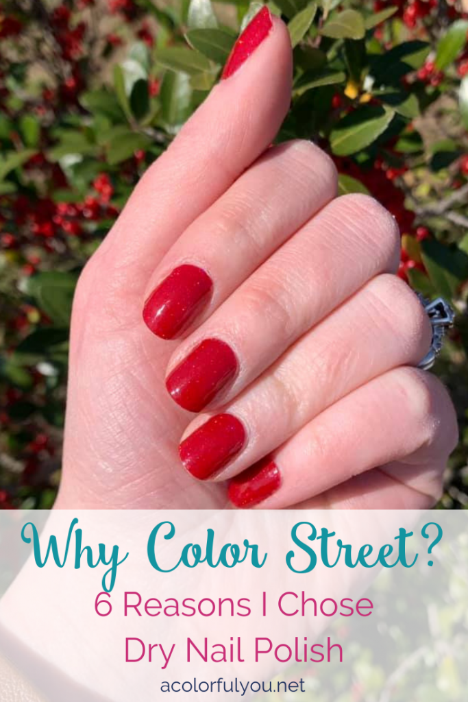 Why Color Street? 6 Reasons I Chose Dry Nail Polish - acolorfulyou.net
