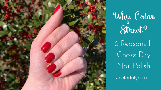 Why Color Street? 6 Reasons I Chose Dry Nail Polish